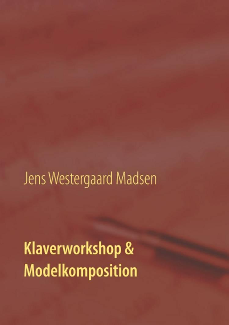 Klaverworkshop & Modelkomposition af Jens Westergaard Madsen