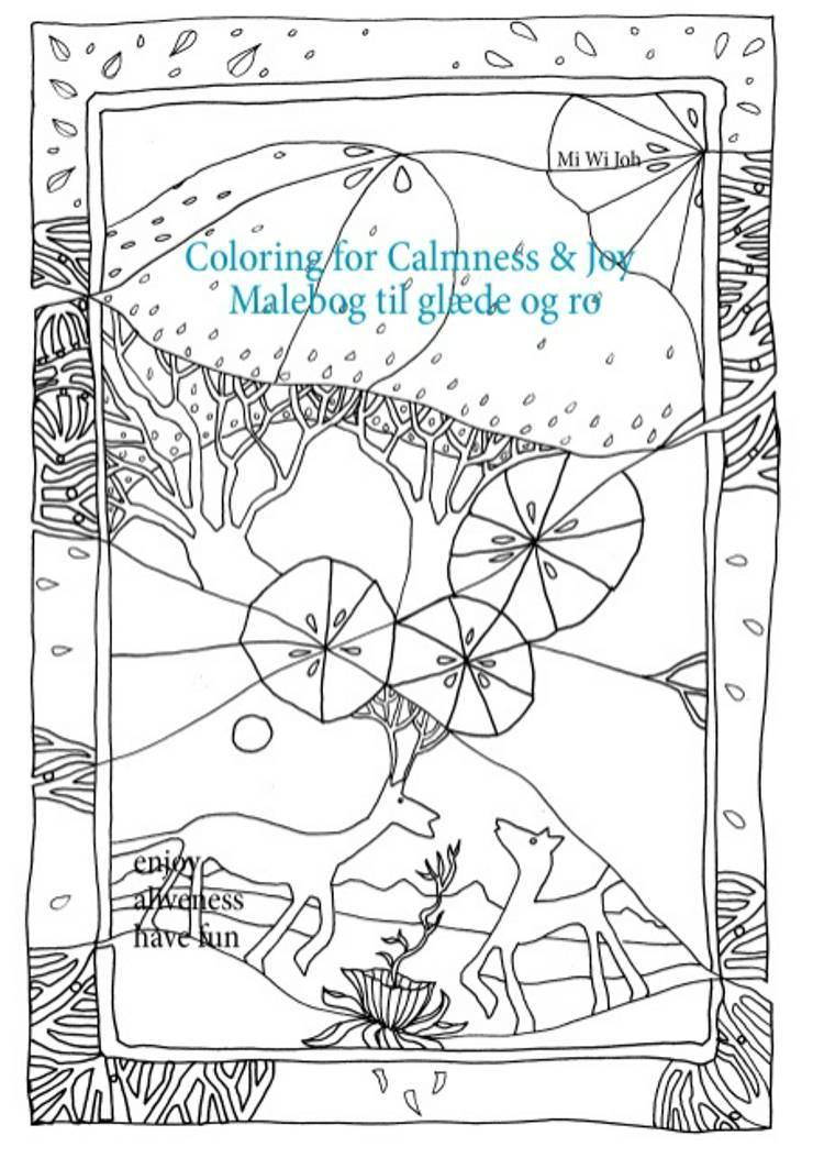 Coloring for Calmness and Joy af Mi Wi Joh