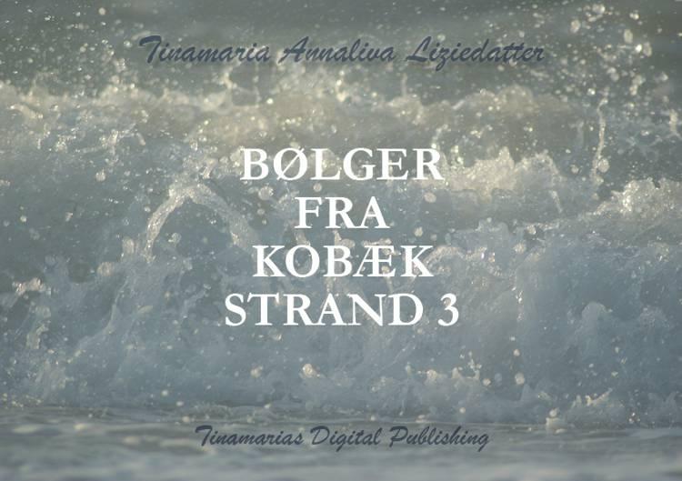 Bølger fra Kobæk Strand 3 af Tinamaria Annaliva Liziedatter