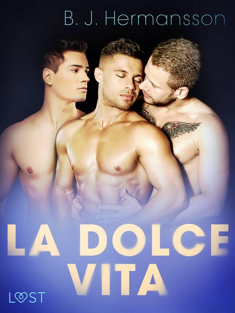 La dolce vita - erotisk novell af B. J. Hermansson