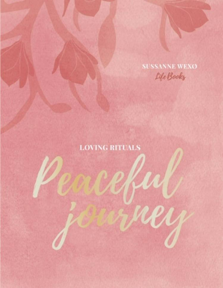 Loving Rituals - Peaceful Journey af Sussanne Wexø