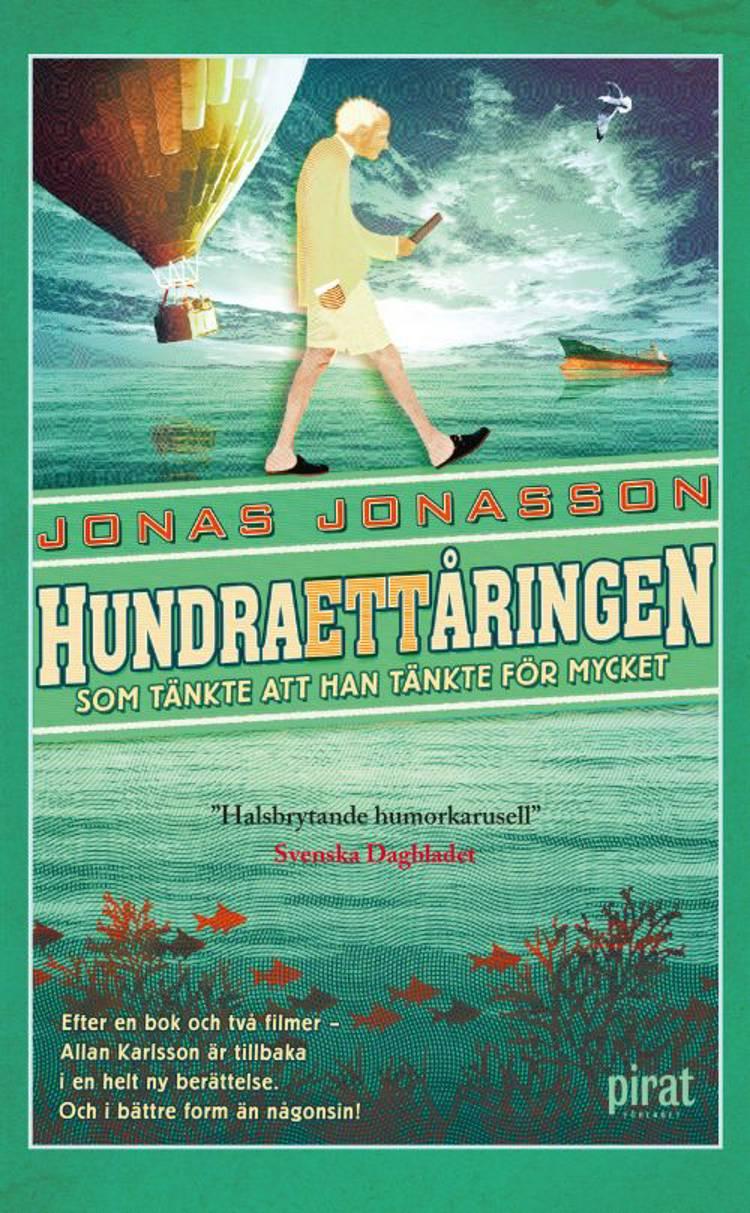 Hundraettåringen som tänkte att han tänkte för mycket af Jonas Jonasson