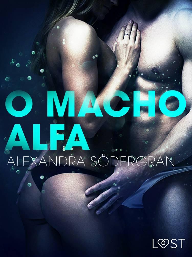 O Macho Alfa - Um Conto Erótico af Alexandra Södergran