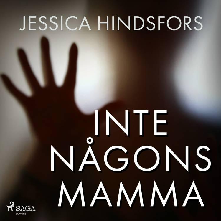 Inte någons mamma af Jessica Hindsfors