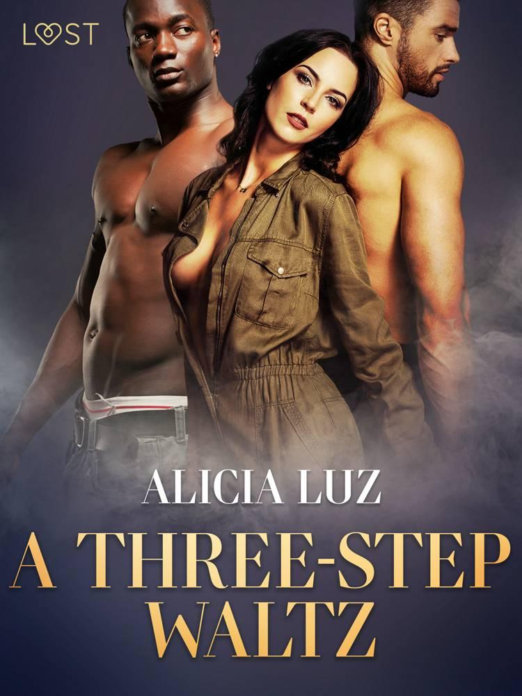 A Three-Step Waltz - Erotic short story af Alicia Luz