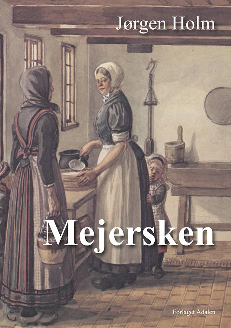 Mejersken af Jørgen Holm