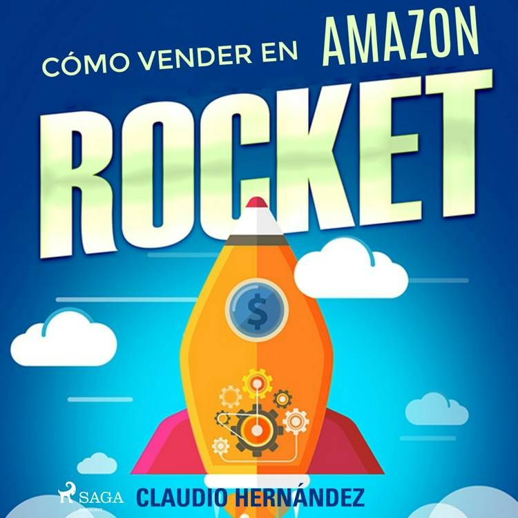 Como vender en Amazon: Rocket af Claudio Hernandez