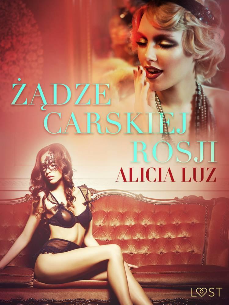Żądze carskiej Rosji - opowiadanie erotyczne af Alicia Luz