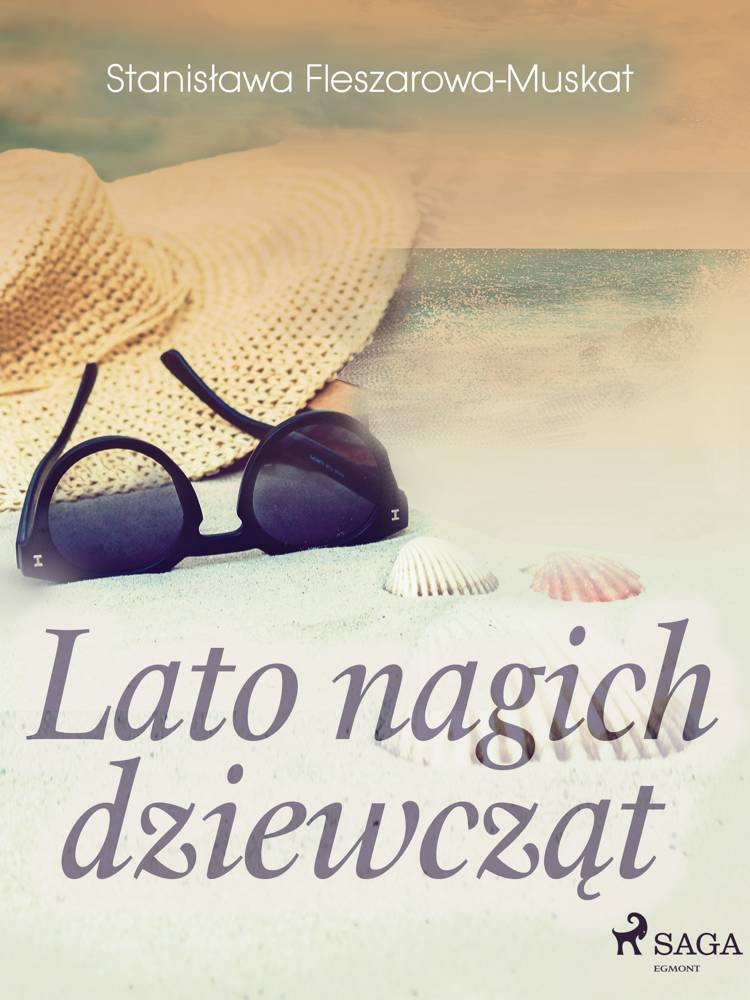Lato nagich dziewcząt af Stanisława Fleszarowa-Muskat