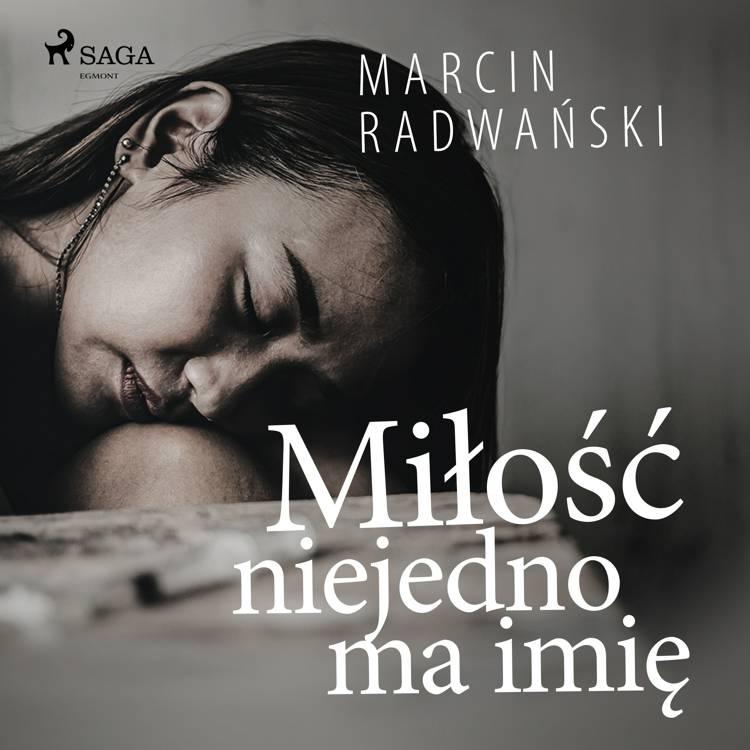 Miłość niejedno ma imię af Marcin Radwański