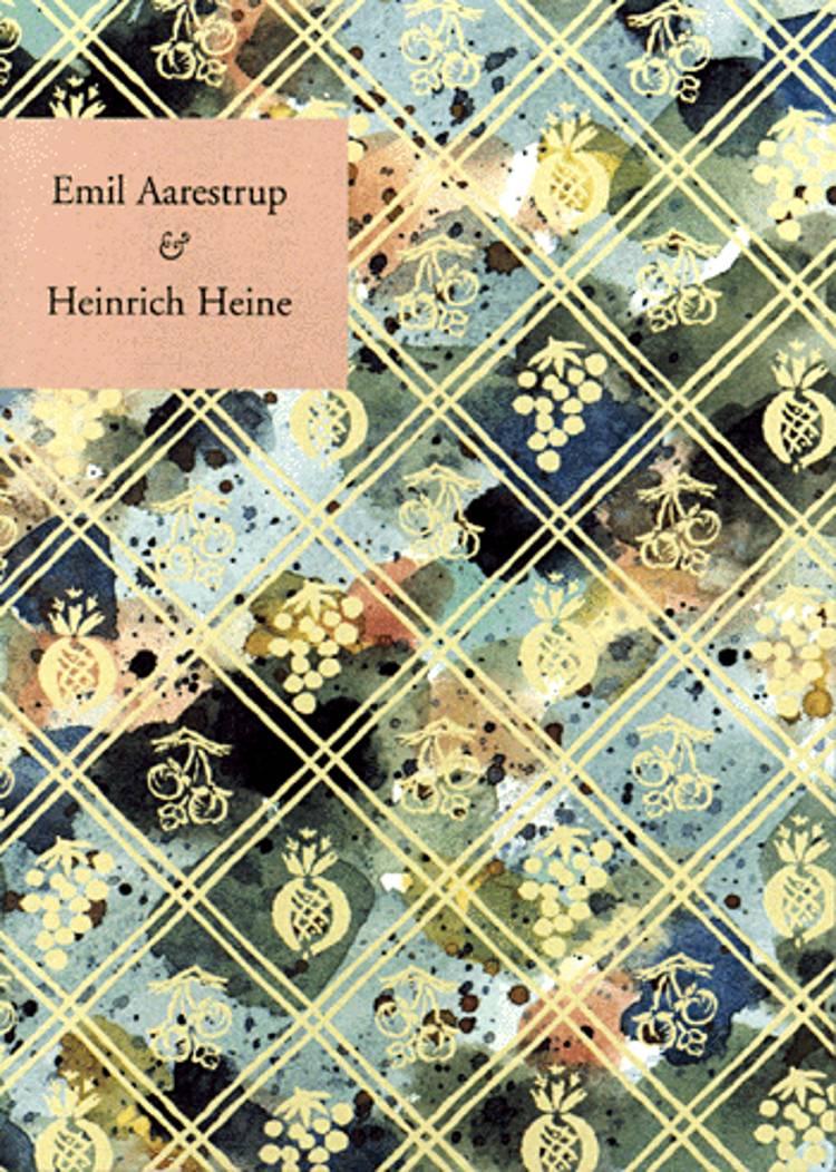 Emil Aarestrup & Heinrich Heine af Heinrich Heine og Emil Aarestrup