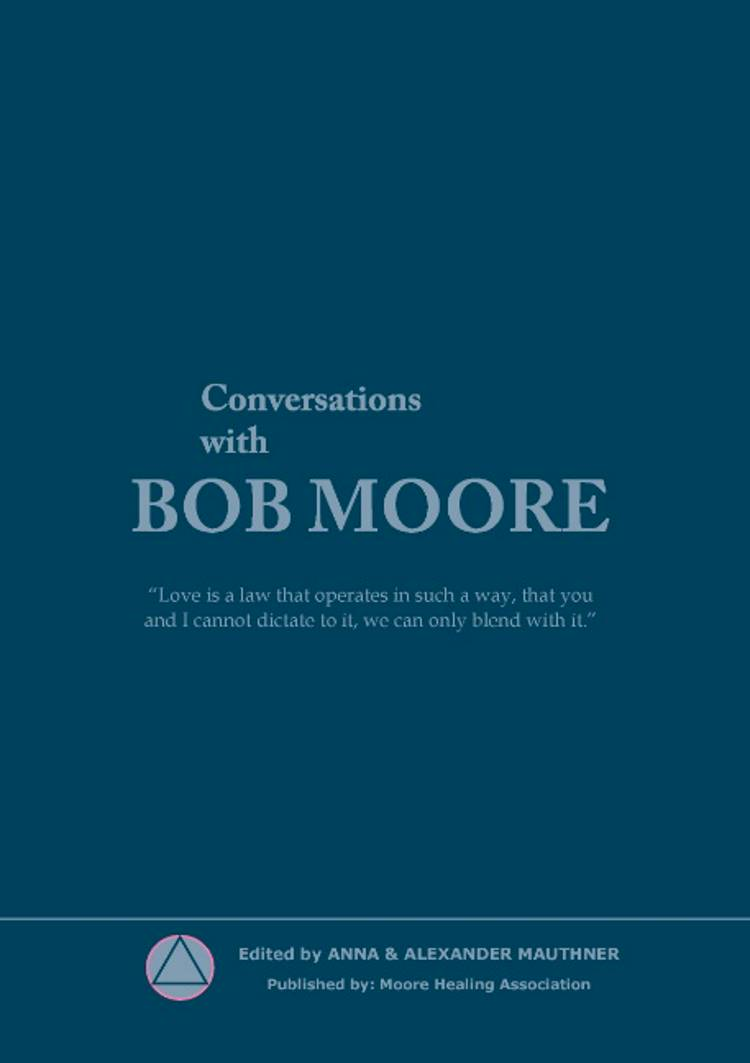Conversations with Bob Moore af Moore Healing Association