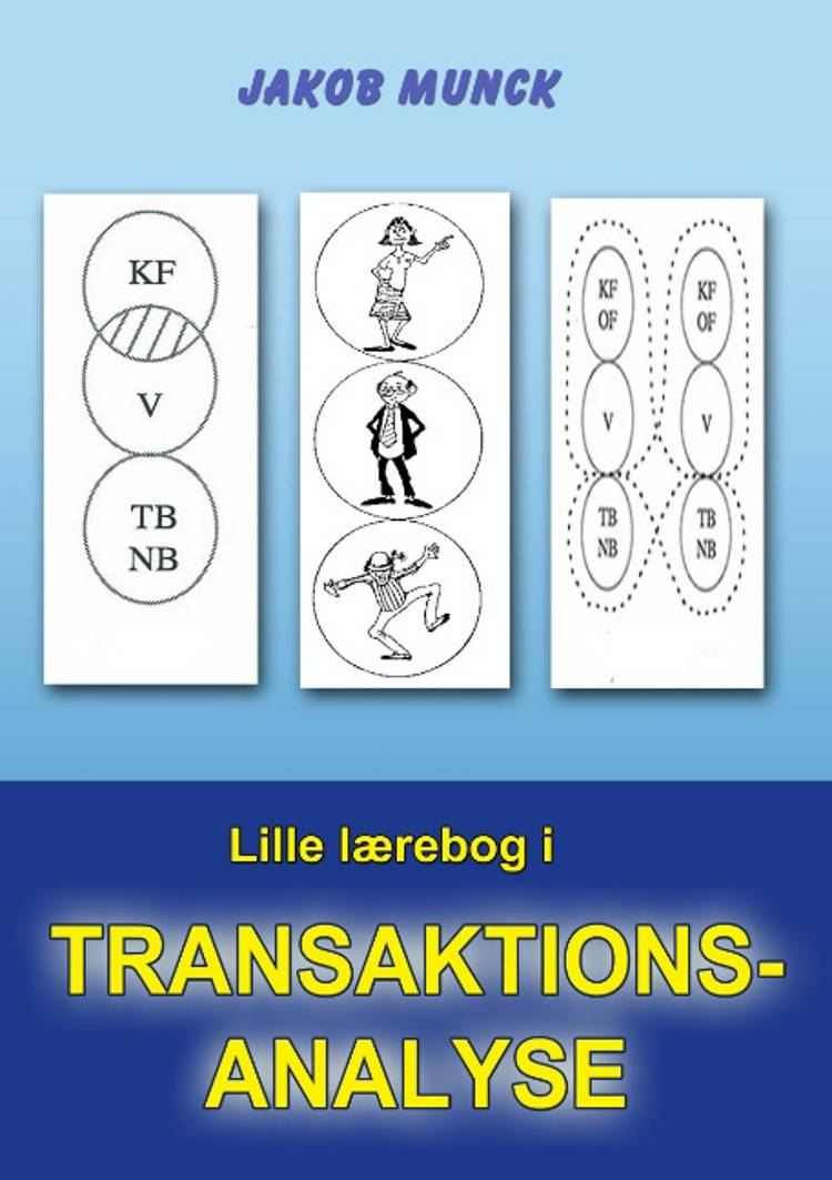 Lille lærebog i transaktionsanalyse af Jakob Munck