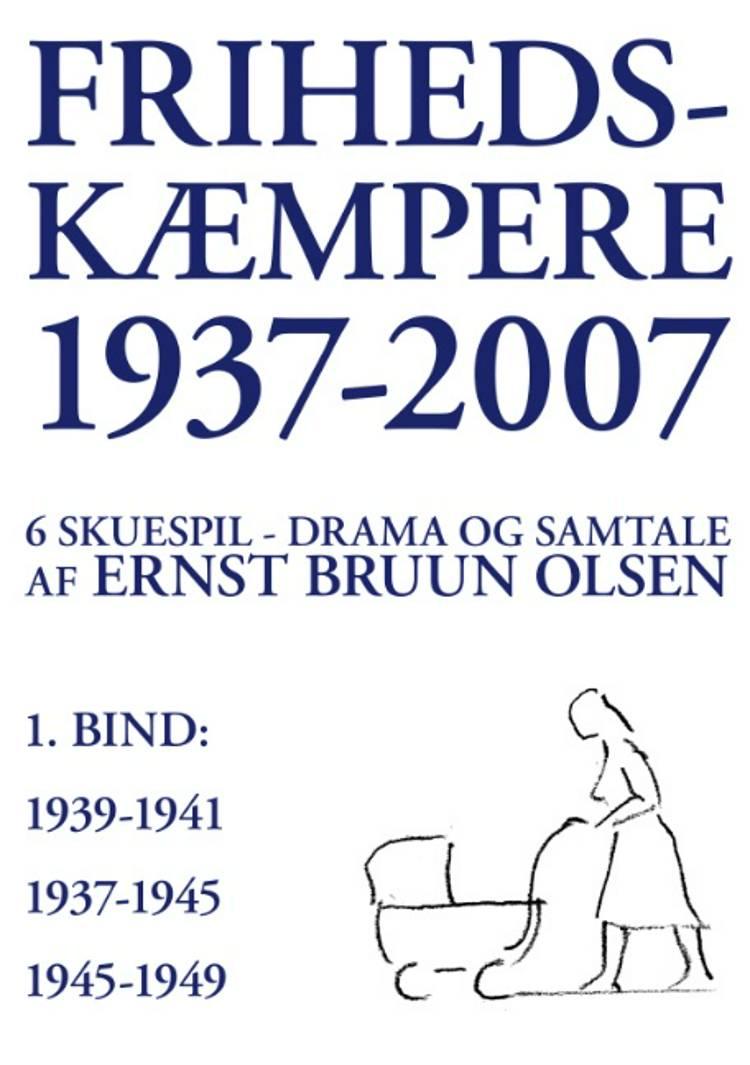 Frihedskæmpere 1937-2007 af Ernst Bruun Olsen