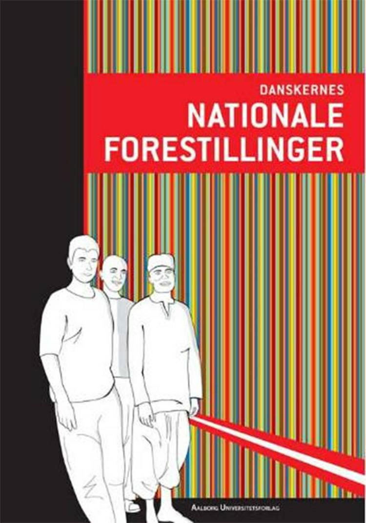 Danskernes nationale forestillinger af Christian Albrekt Larsen