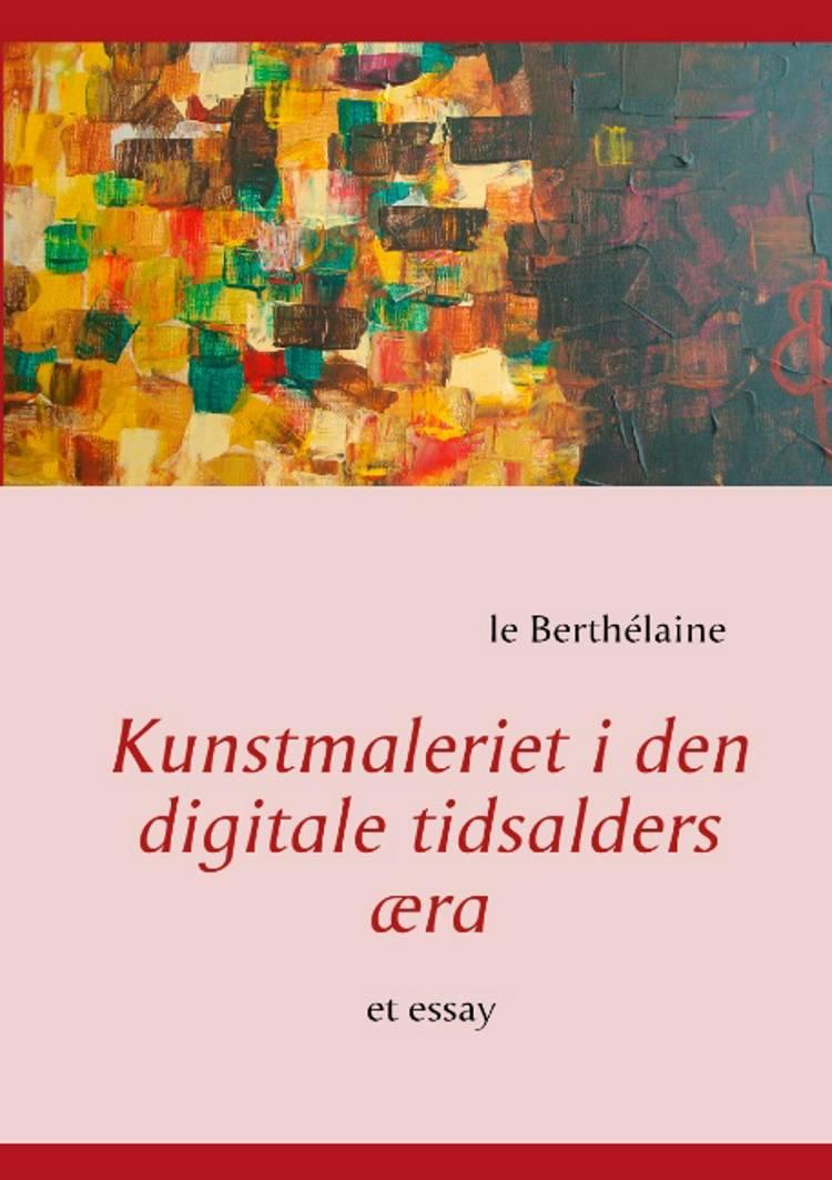 Kunstmaleriet i den digitale tidsalders æra af le Berthélaine