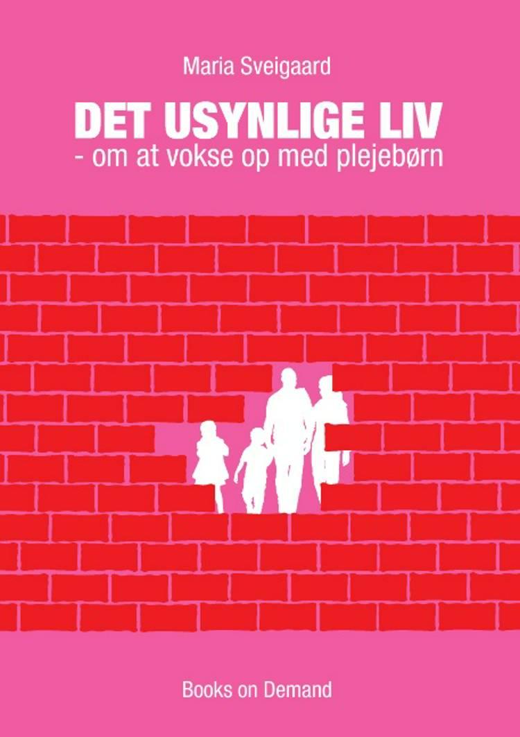 Det usynlige liv af Maria Sveigaard