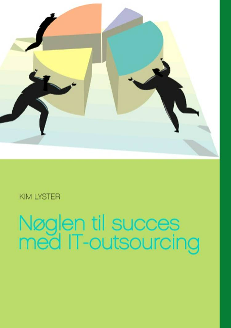 Nøglen til succes med IT-outsourcing af Kim Lyster
