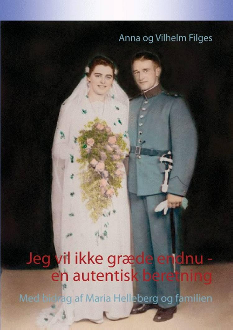 Jeg vil ikke græde endnu - en autentisk beretning af Anna Filges