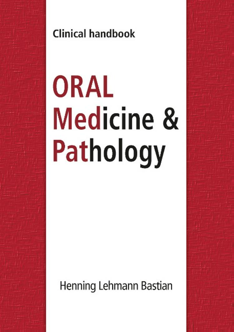 Oral medicine & pathology from A-Z af Henning Lehmann Bastian