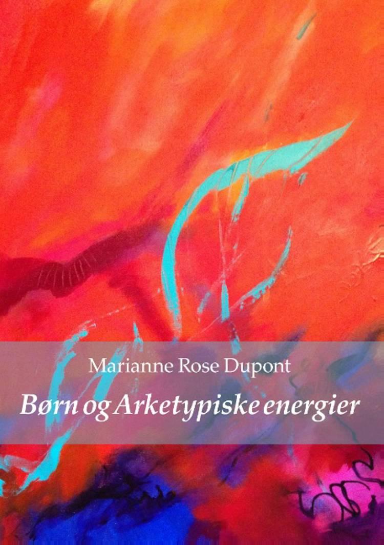 Børn og arketypiske energier af Marianne Rose Dupont
