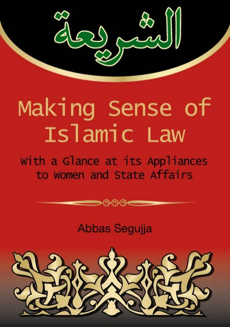 Making sense of Islamic law af Abbas Segujja