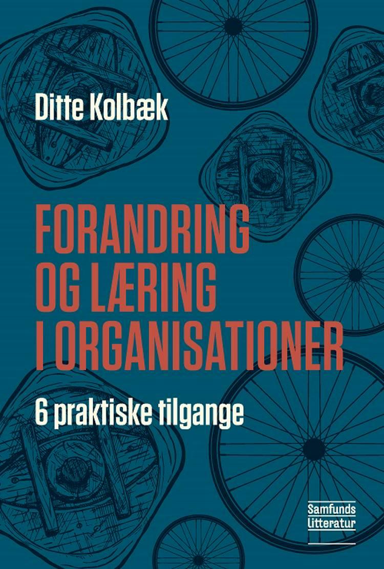 Forandring og læring i organisationer af Ditte Kolbæk