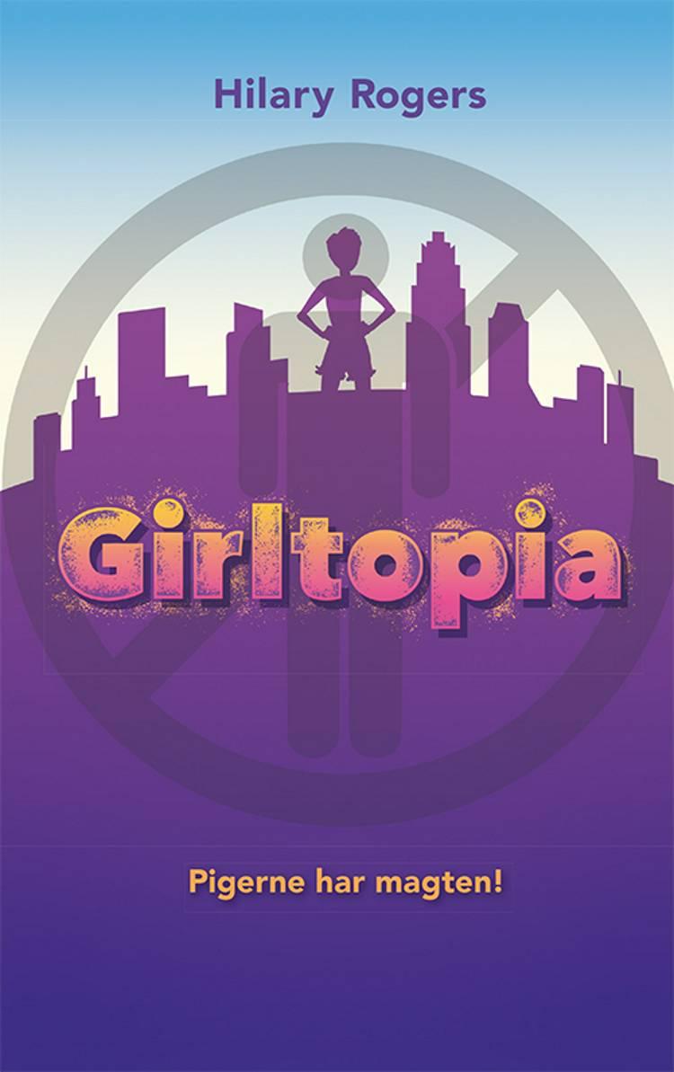Girltopia (1) Pigerne har magten af Hilary Rogers