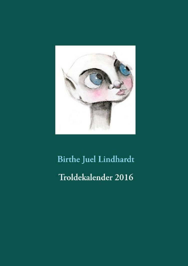 Troldekalender 2016 af Birthe Juel Lindhardt