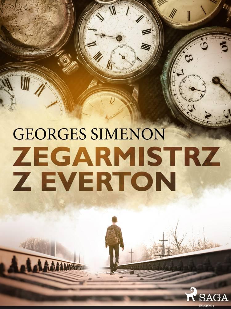 Zegarmistrz z Everton af Georges Simenon