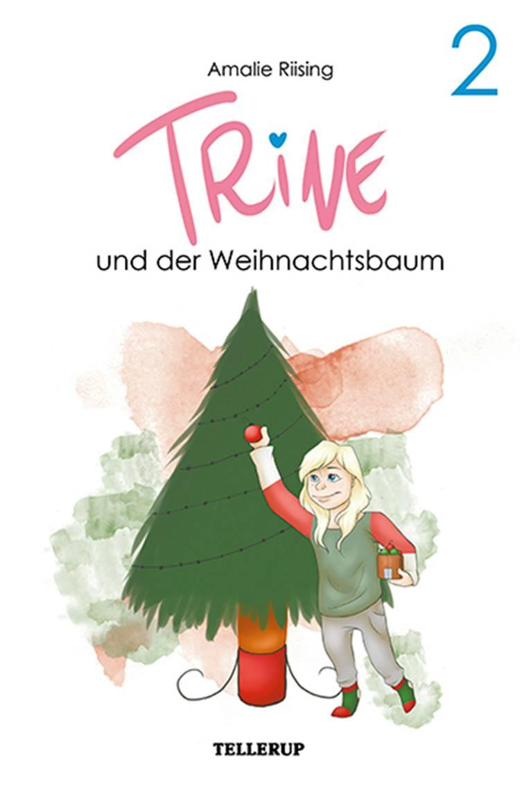 Trine #2: Trine und der Weihnachtsbaum af Amalie Riising