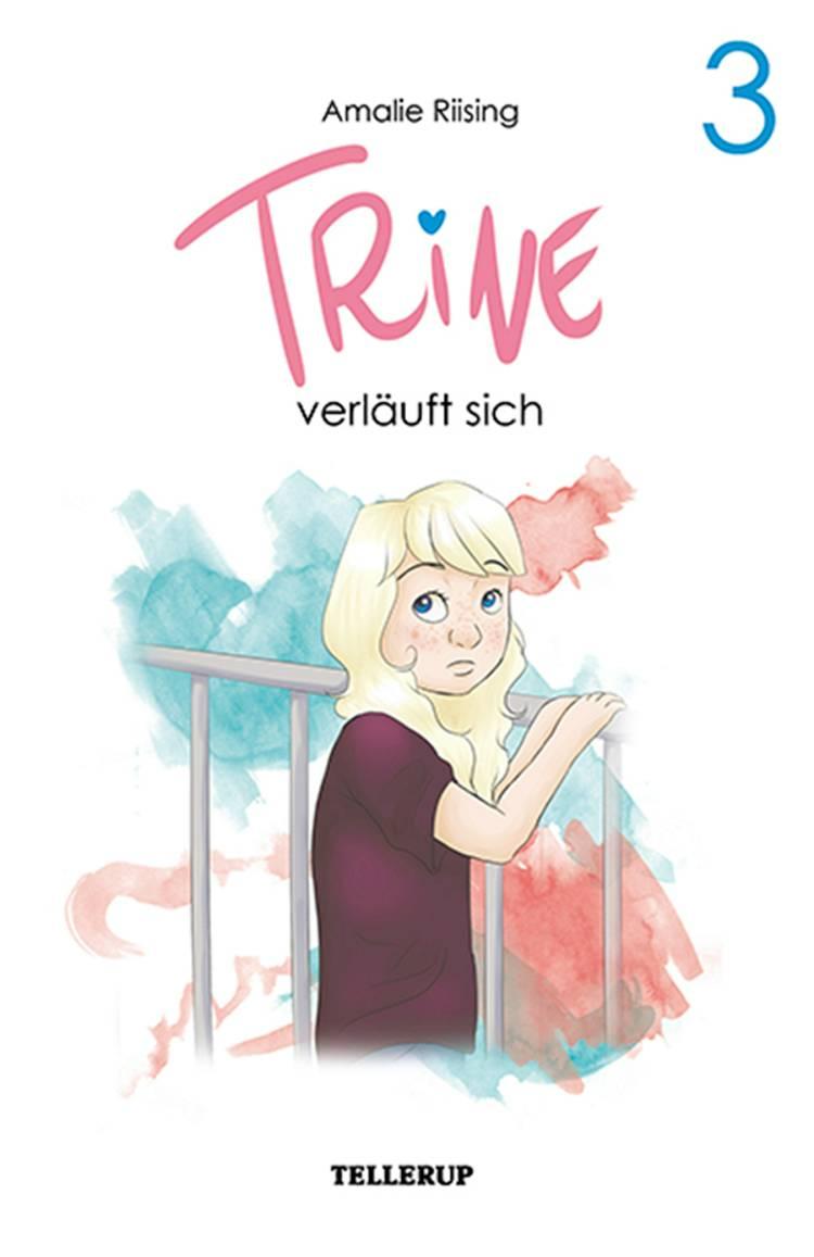 Trine #3: Trine verläuft sich af Amalie Riising