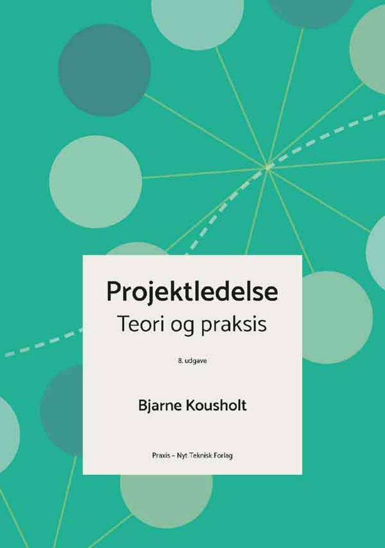 Projektledelse af Bjarne Kousholt