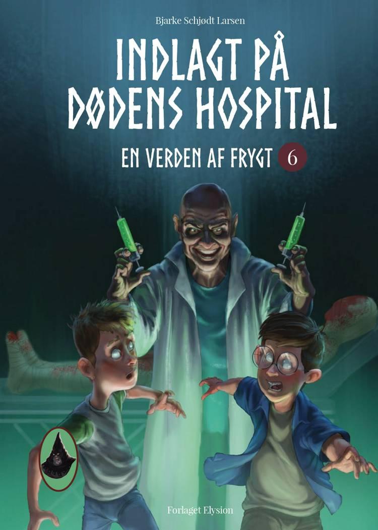 Indlagt på dødens hospital af Bjarke Schjødt Larsen
