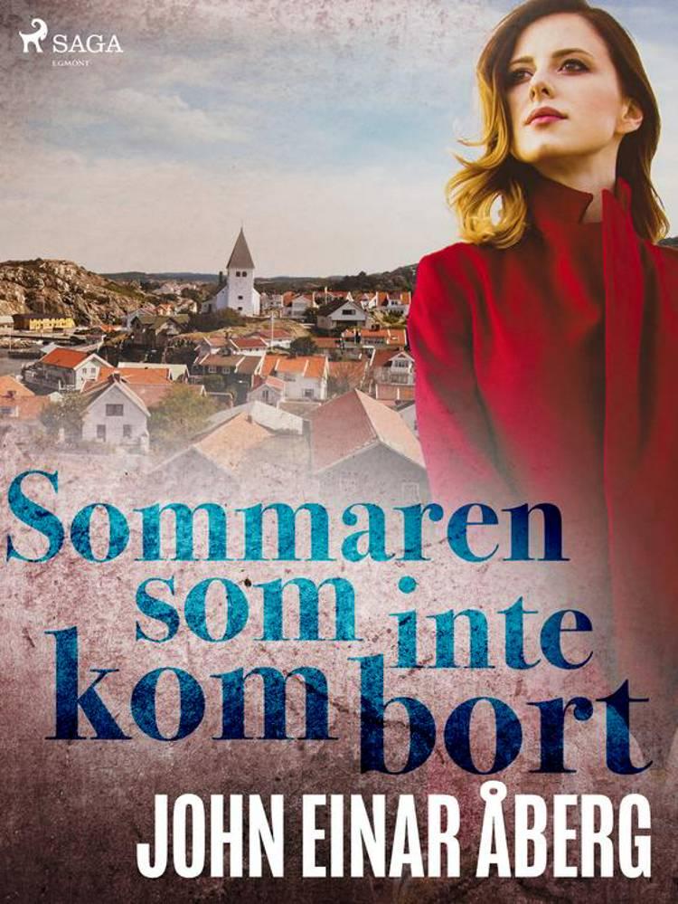 Sommaren som inte kom bort af John Einar Åberg