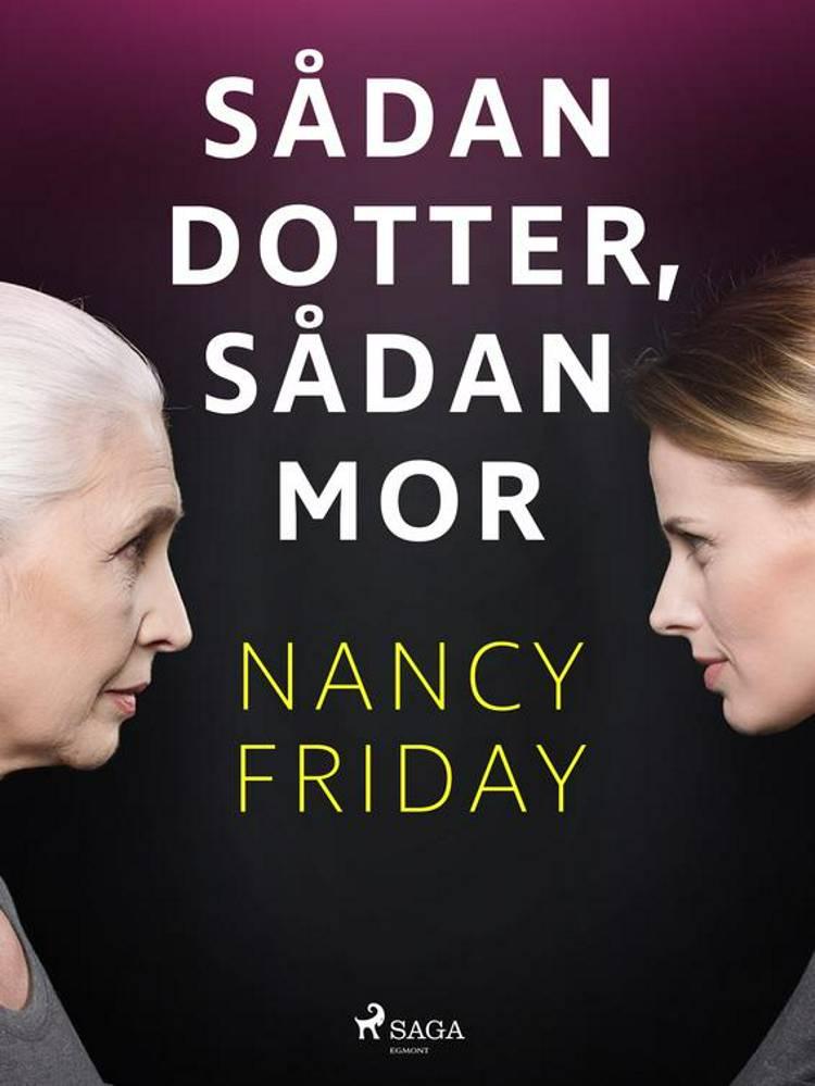 Sådan dotter, sådan mor af Nancy Friday