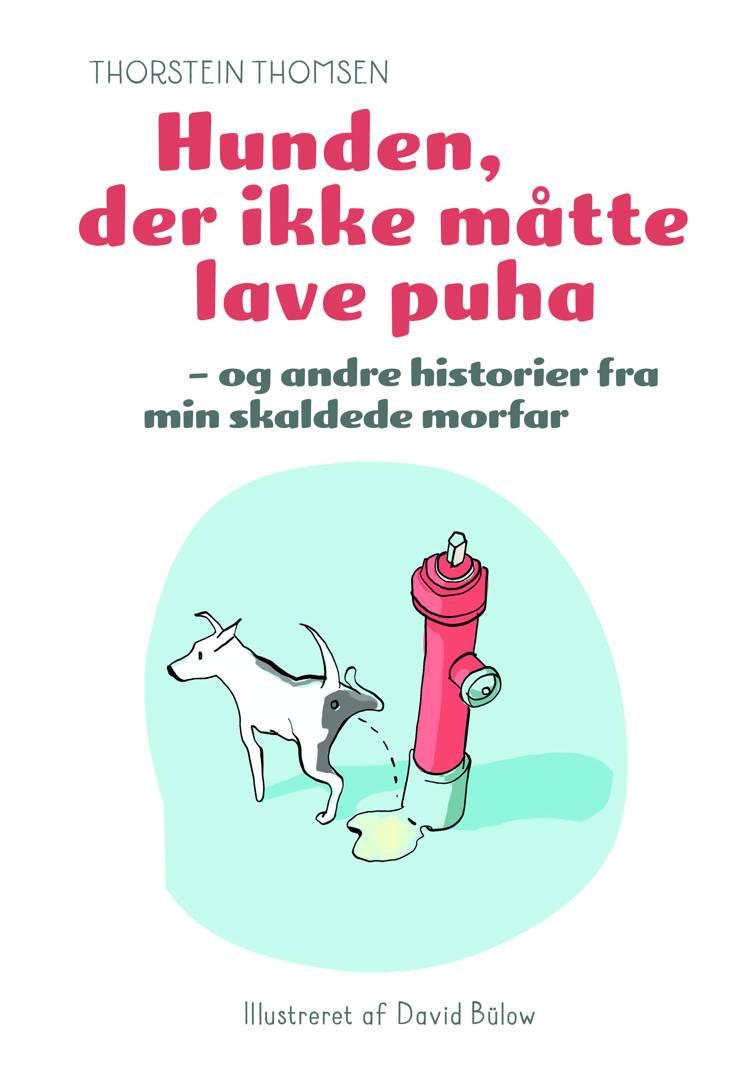 Hunden, der ikke måtte lave puha af Thorstein Thomsen