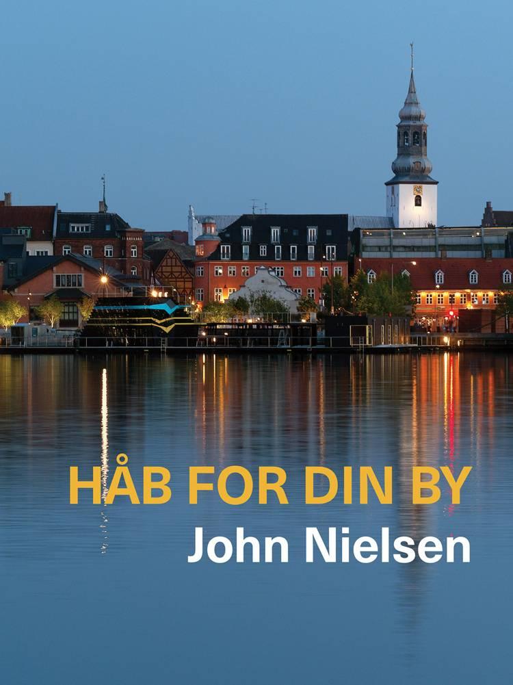 Håb for din by af John Nielsen