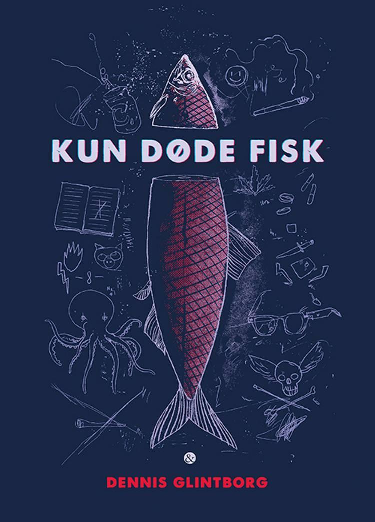 Kun døde fisk af Dennis Glintborg