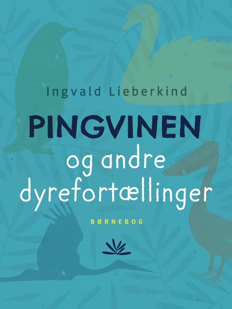 Pingvinen og andre dyrefortællinger af Ingvald Lieberkind