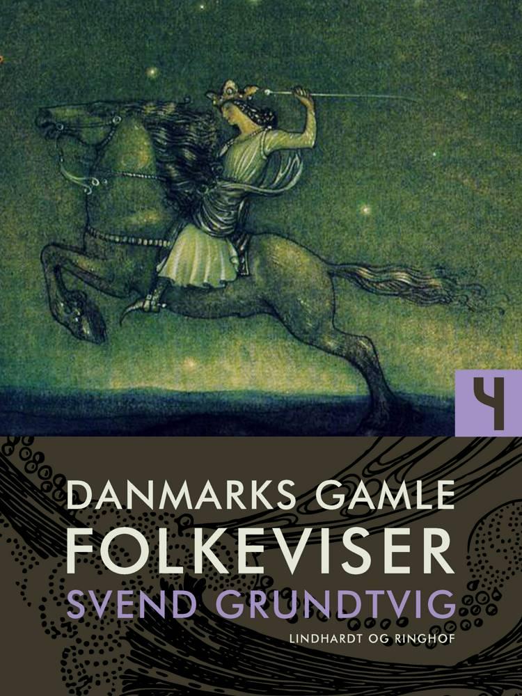 Danmarks gamle folkeviser. Bind 4 af Svend Grundtvig