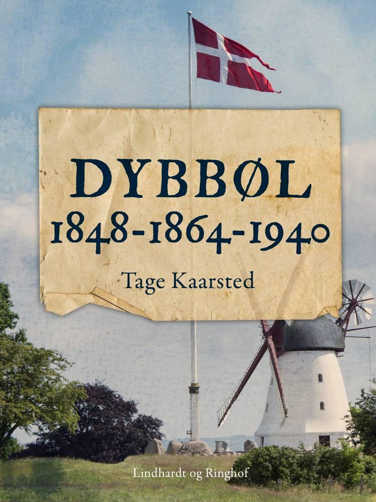 Dybbøl 1848-1864-1940 af Tage Kaarsted