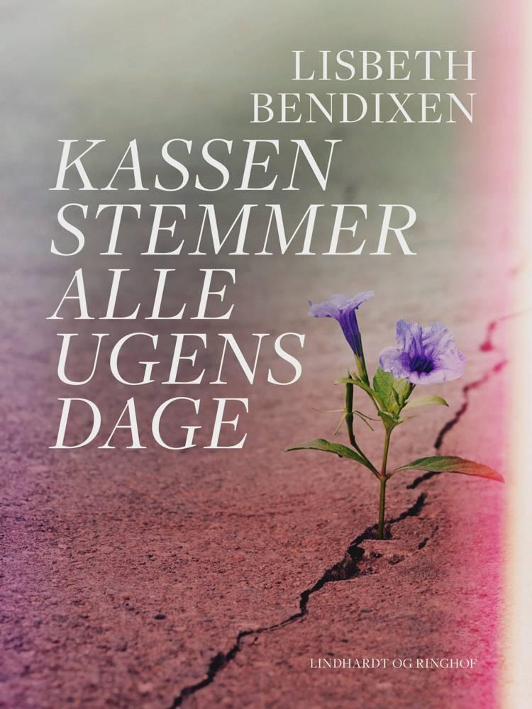 Kassen stemmer alle ugens dage af Lisbeth Bendixen