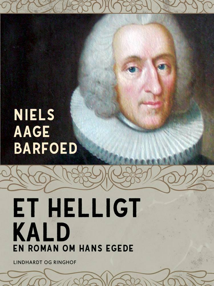 Et helligt kald - En roman om Hans Egede af Niels Aage Barfoed