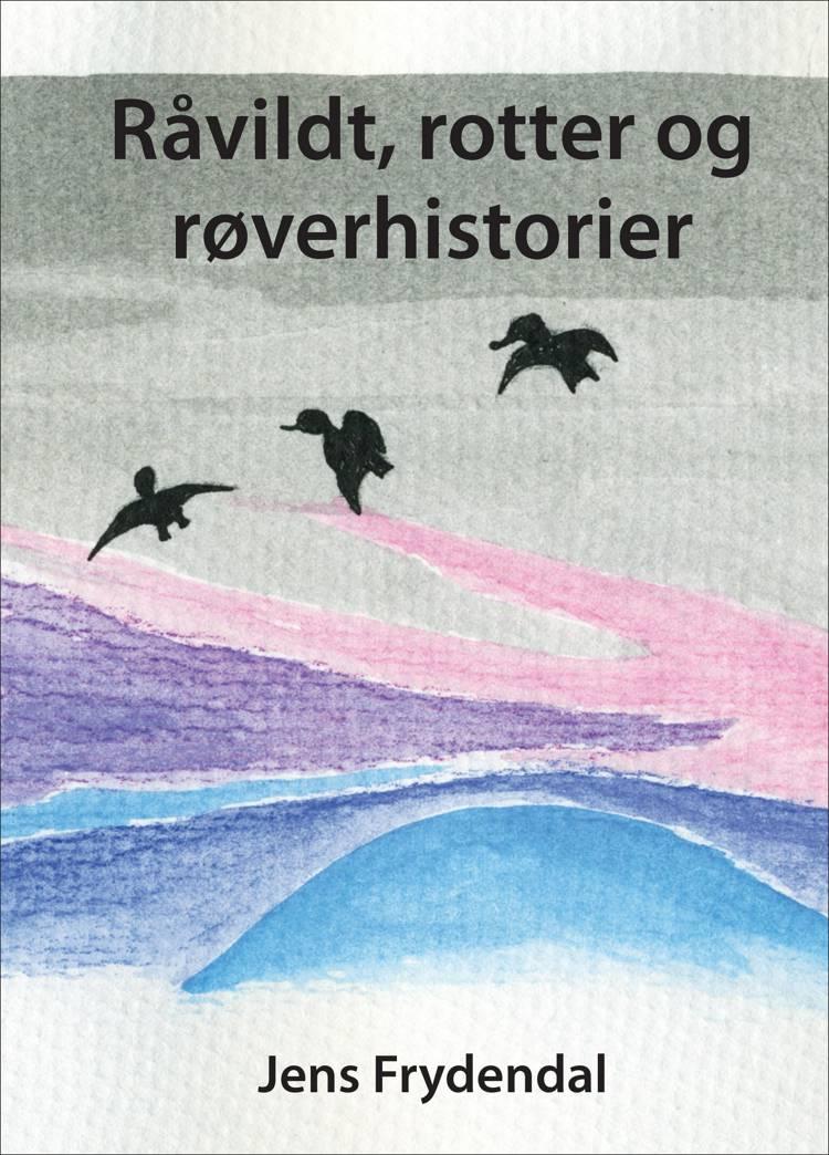 Råvildt, rotter og røverhistorier af Jens Frydendal