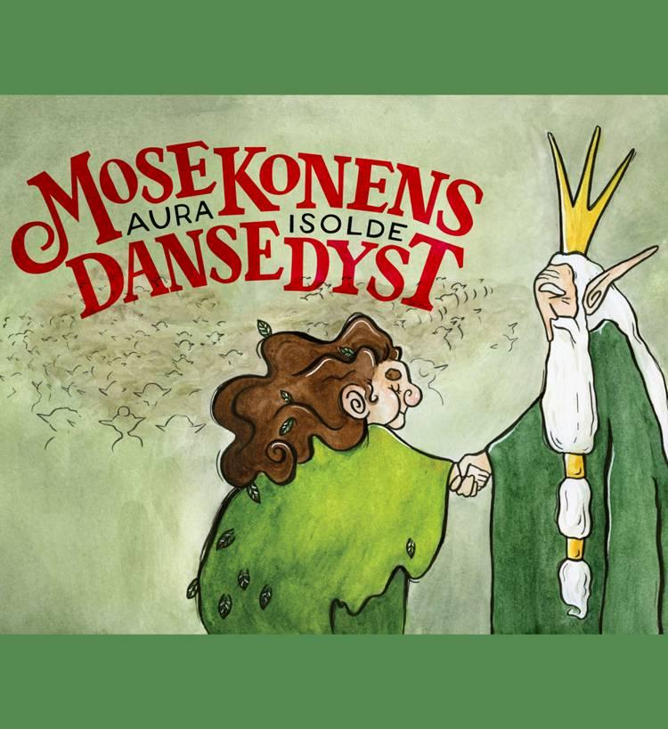 Mosekonens dansedyst af Aura Isolde
