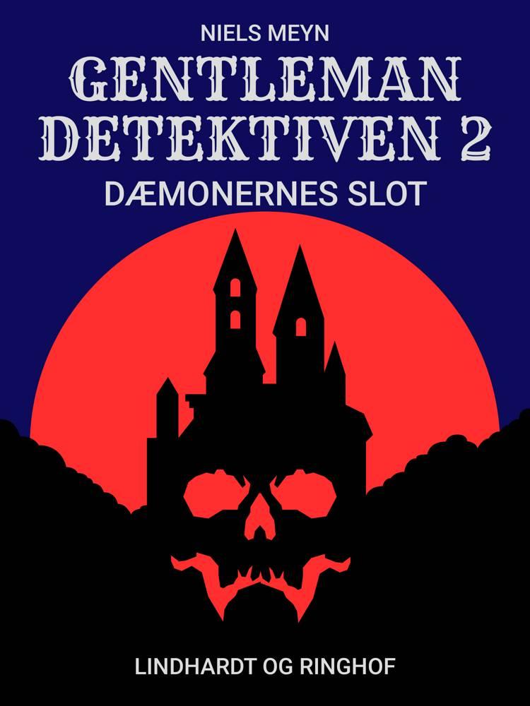 Gentlemandetektiven 2: Dæmonernes slot af Niels Meyn