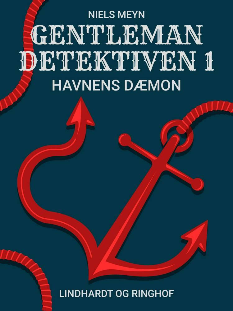 Gentlemandetektiven 1: Havnens dæmon af Niels Meyn