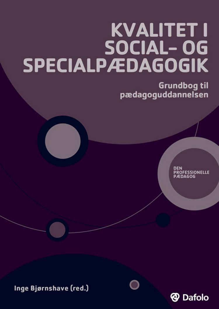 Kvalitet i social- og specialpædagogik af Inge Andrea Bjørnshave