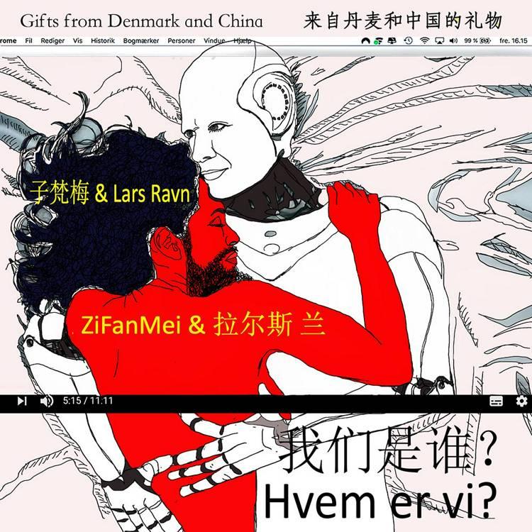 Hvem er vi af Lars Ravn og Zi Fan Mei